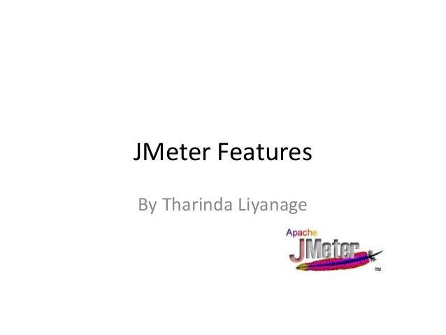 JMeter FeaturesBy Tharinda Liyanage