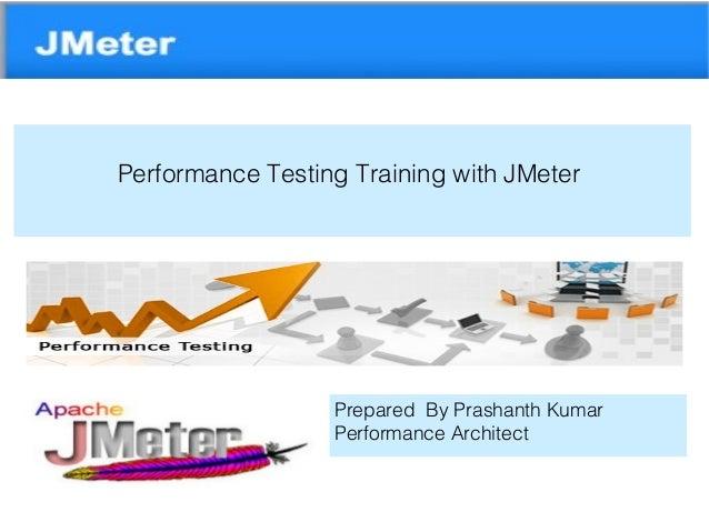 JMeter www.novaturetech.co m Performance Testing Training with JMeter Prepared By Prashanth Kumar Performance Architect