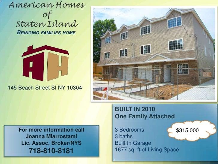 American Homes of Staten IslandBringing families home<br />145 Beach Street SI NY 10304<br />ARLINGTON<br />BUILT IN 2010<...