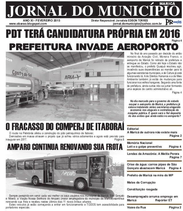 ANO XI - FEVEREIRO 2015 Diretor Responsável: Jornalista EDISON TORRES JORNAL DO MUNICÍPIO MARICÁ www.obarao.blogspot.com j...