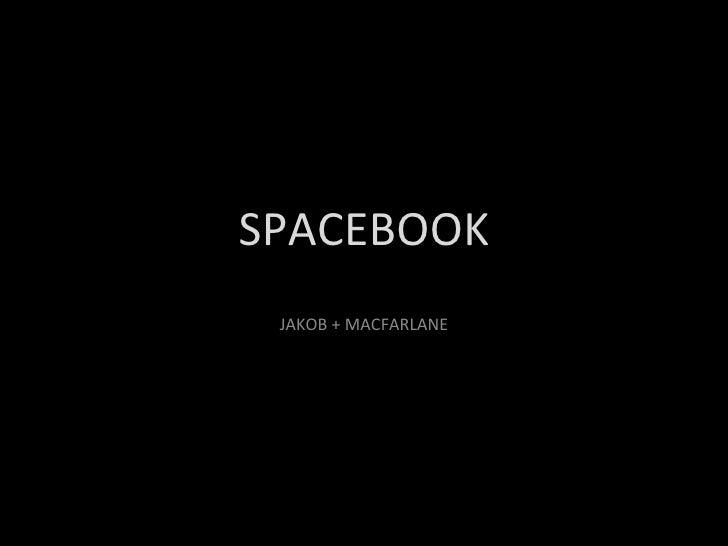 SPACEBOOK JAKOB + MACFARLANE