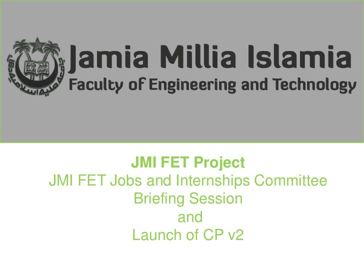 JMI FET Project<br />JMI FET Jobs and Internships Committee<br />Briefing Session<br /> and <br />Launch of CP v2<br />
