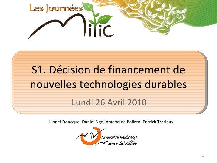 S1. Décision de financement de nouvelles technologies durables Lundi  26 Avril 2010 Lionel Doncque, Daniel Ngo, Amandine P...