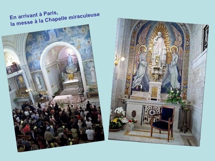 En arrivant à Paris,  la messe à la Chapelle miraculeuse