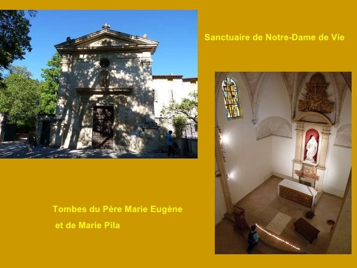 Sanctuaire de Notre-Dame de Vie Tombes du Père Marie Eugène et de Marie Pila