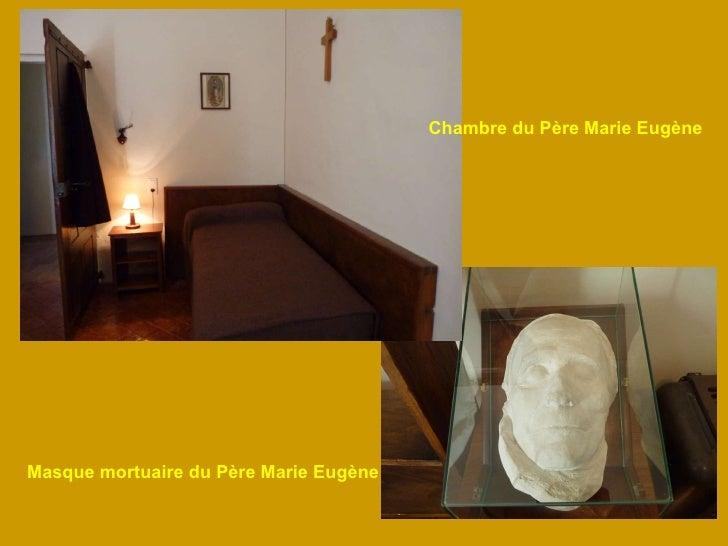 Chambre du Père Marie Eugène Masque mortuaire du Père Marie Eugène