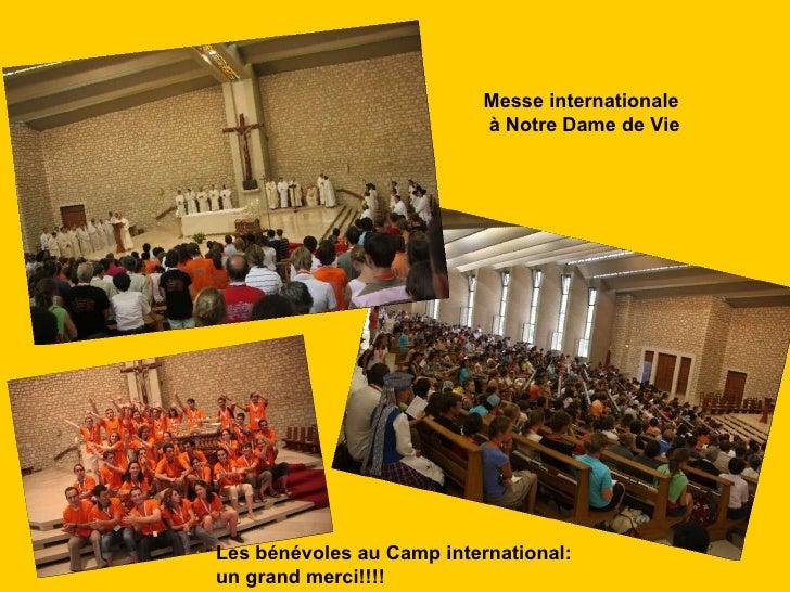 Les bénévoles au Camp international: un grand merci!!!! Messe internationale  à Notre Dame de Vie