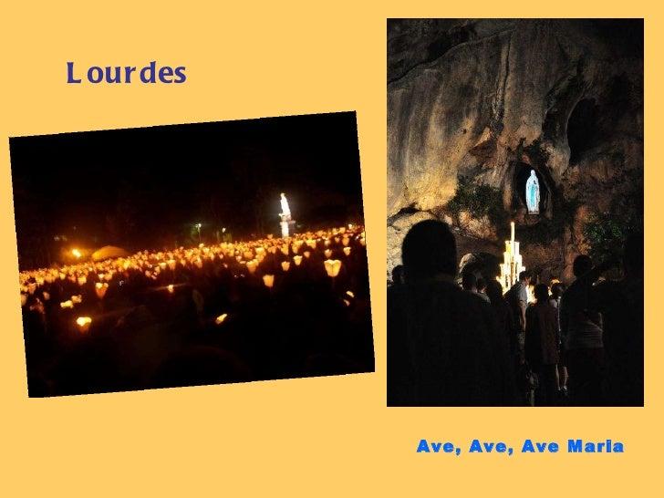 Ave, Ave, Ave Maria   Lourdes
