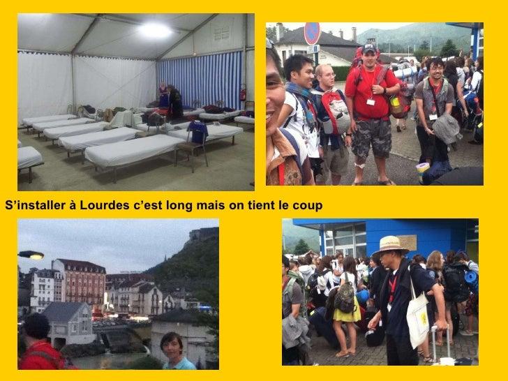 S'installer à Lourdes c'est long mais on tient le coup