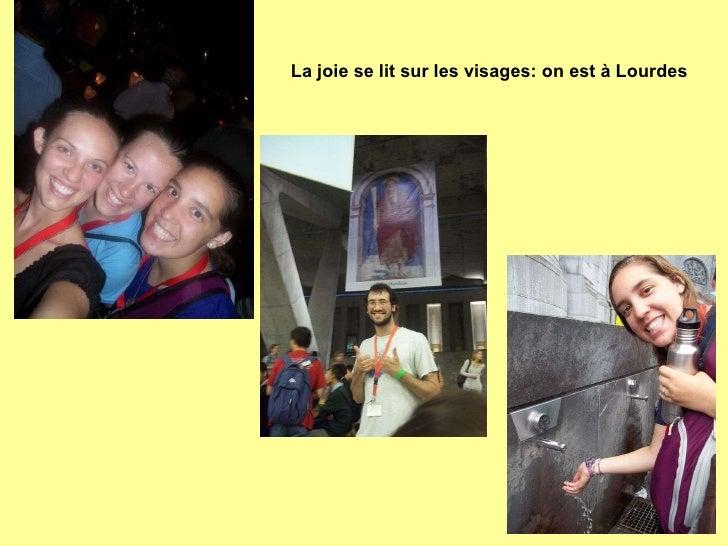 La joie se lit sur les visages: on est à Lourdes