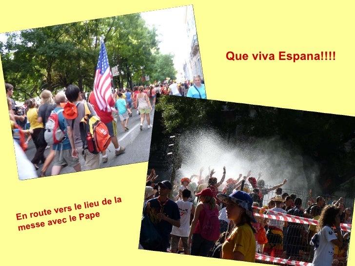 Que viva Espana!!!! En route vers le lieu de la messe avec le Pape