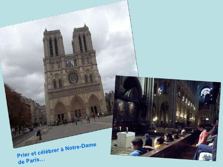 Prier et célébrer à Notre-Dame de Paris…