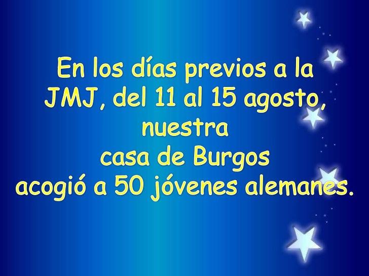 En los días previos a la<br />JMJ, del 11 al 15 agosto,<br /> nuestra <br />casa de Burgos<br />acogió a 50 jóvenes aleman...