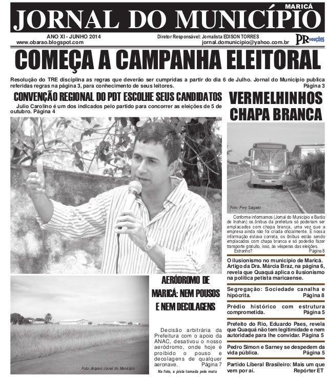 ANO XI - JUNHO 2014 Diretor Responsável: Jornalista EDISON TORRES JORNAL DO MUNICÍPIO MARICÁ www.obarao.blogspot.com jorna...