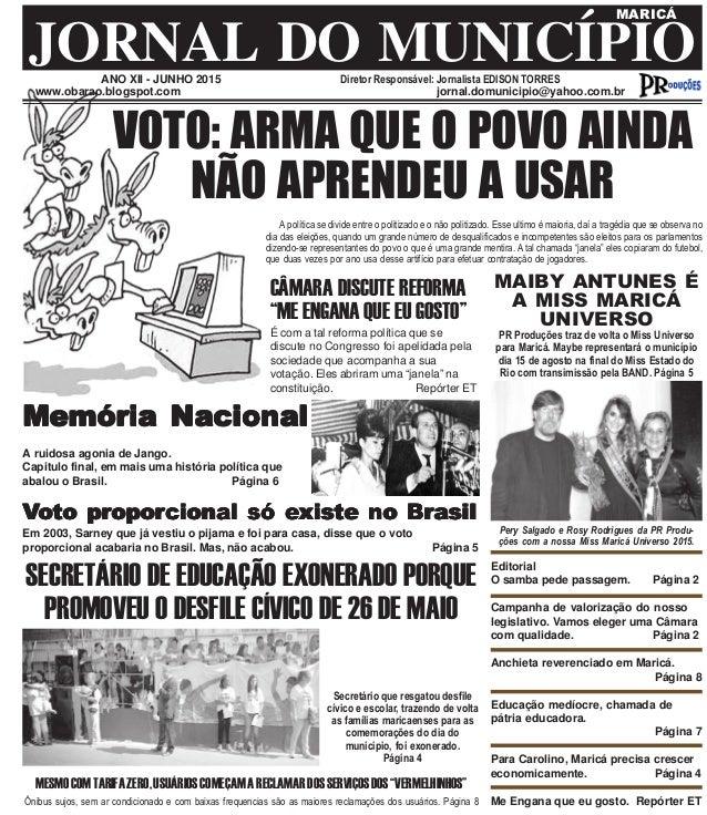ANO XII - JUNHO 2015 Diretor Responsável: Jornalista EDISON TORRES JORNAL DO MUNICÍPIO MARICÁ www.obarao.blogspot.com jorn...