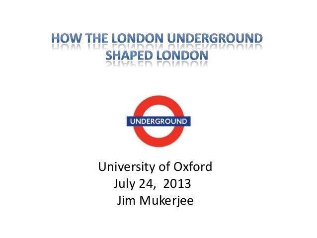 University of Oxford July 24, 2013 Jim Mukerjee