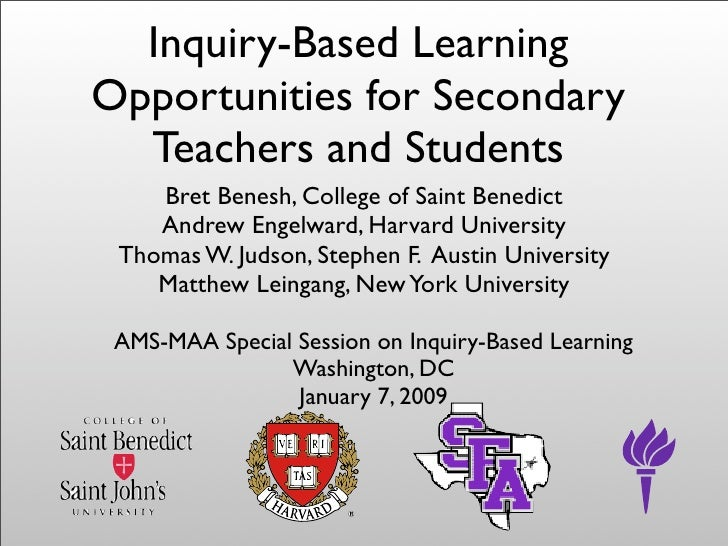 Inquiry-Based Learning Opportunities for Secondary   Teachers and Students     Bret Benesh, College of Saint Benedict     ...