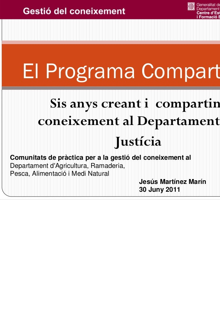 El Programa Compartim          Sis anys creant i compartint        coneixement al Departament de                     Justí...