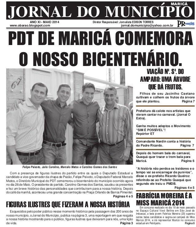 ANO XI - MAIO 2014 Diretor Responsável: Jornalista EDISON TORRES JORNAL DO MUNICÍPIO MARICÁ www.obarao.blogspot.com jornal...