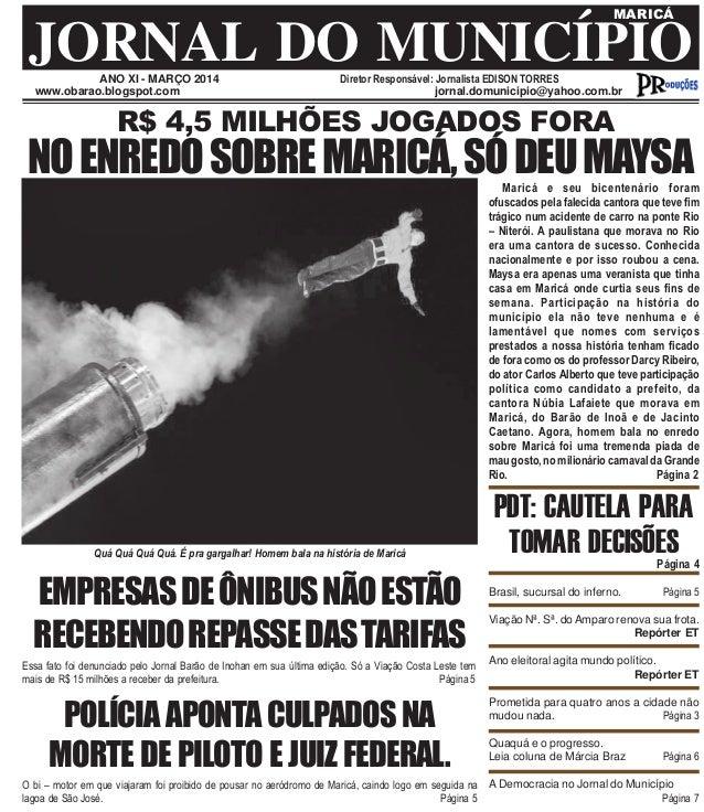 ANO XI - MARÇO 2014 Diretor Responsável: Jornalista EDISON TORRES JORNAL DO MUNICÍPIO MARICÁ www.obarao.blogspot.com jorna...