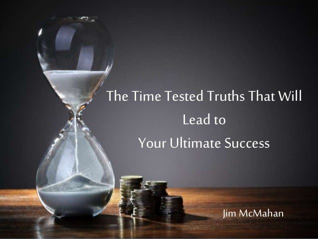 The Time TestedTruths That Will Leadto Your Ultimate Success Jim McMahan