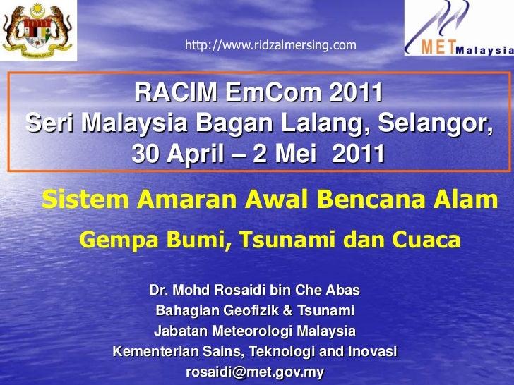 http://www.ridzalmersing.com         RACIM EmCom 2011Seri Malaysia Bagan Lalang, Selangor,         30 April – 2 Mei 2011 S...