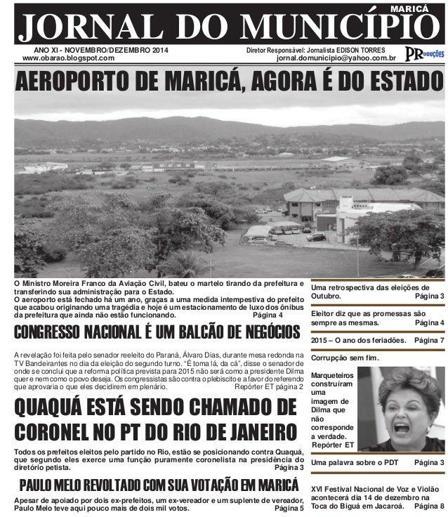 JORNAL DO MUNICÍPIO MARICÁ  ANO XI - NOVEMBRO/DEZEMBRO 2014 Diretor Responsável: Jornalista EDISON TORRES  www.obarao.blog...