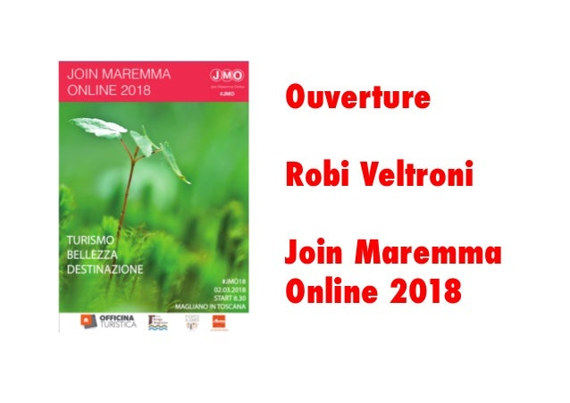 Ouverture Robi Veltroni Join Maremma Online 2018
