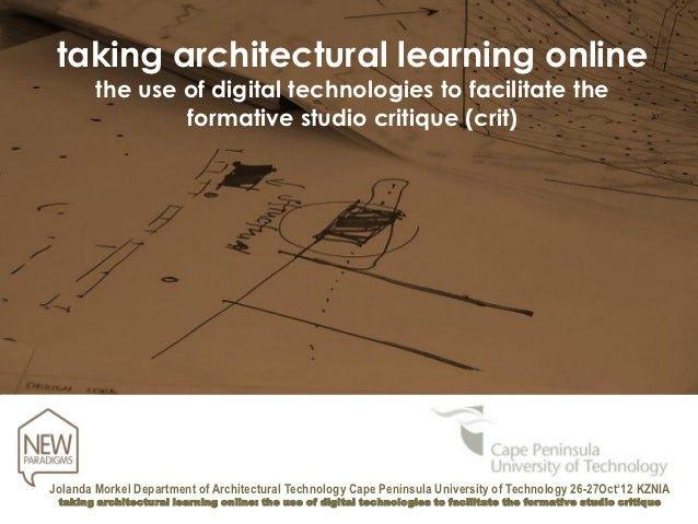 taking architectural learning online        the use of digital technologies to facilitate the                formative stu...