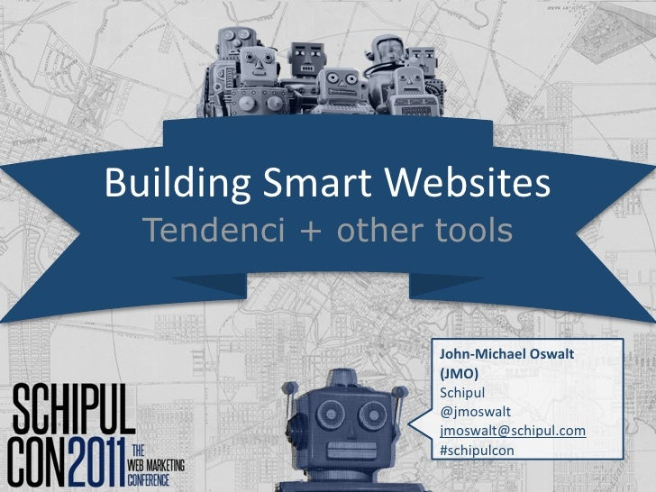 BuildingSmartWebsites  Tendenci + other tools                   John‐MichaelOswalt                   (JMO)             ...