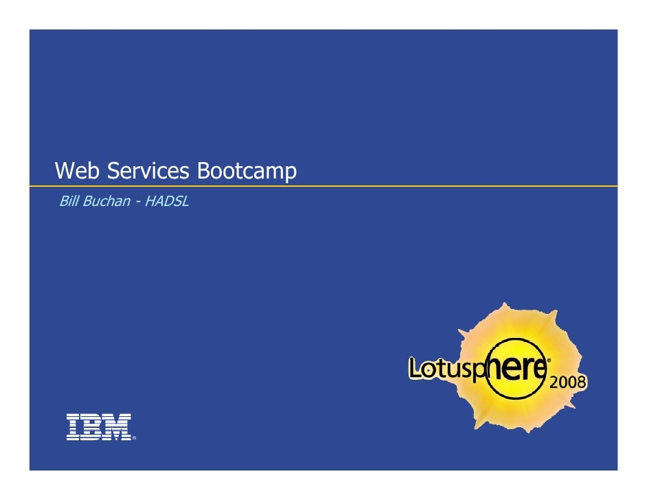 Web Services Bootcamp Bill Buchan - HADSL               ®