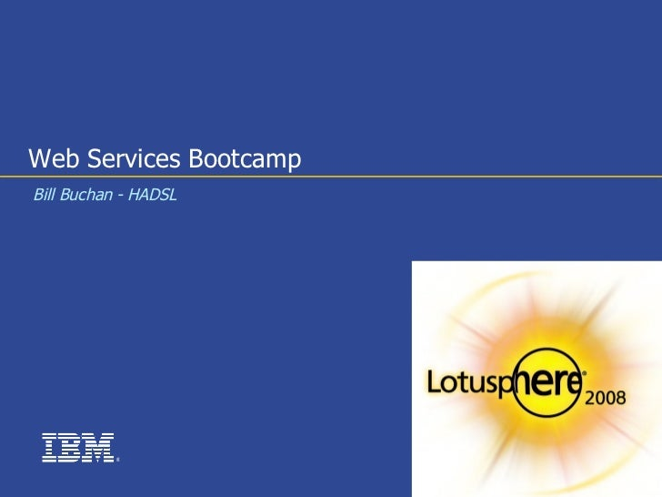 Web Services Bootcamp Bill Buchan - HADSL