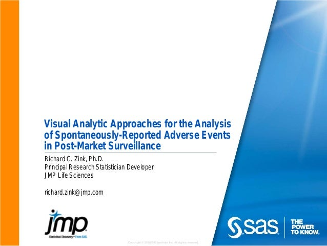 Copyright © 2010 SAS Institute Inc. All rights reserved. Visual Analytic Approaches for the Analysis of Spontaneously-Repo...
