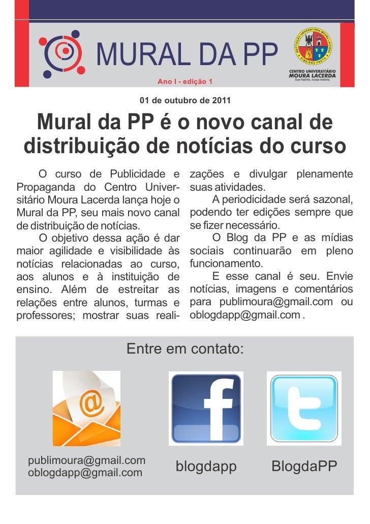 MURAL DA PP                             Ano I - edição 1                         01 de outubro de 2011  Mural da PP é o no...