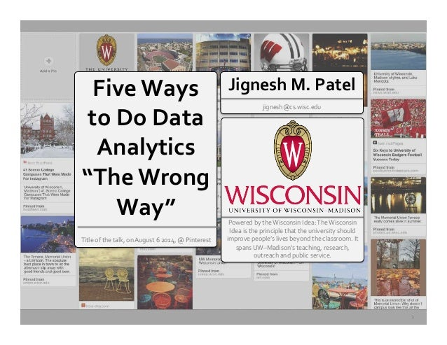 "Five	   Ways	    to	   Do	   Data	    Analytics	    ""The	   Wrong	    Way""	   	    	    Title	   of	   the	   talk,	   on	..."