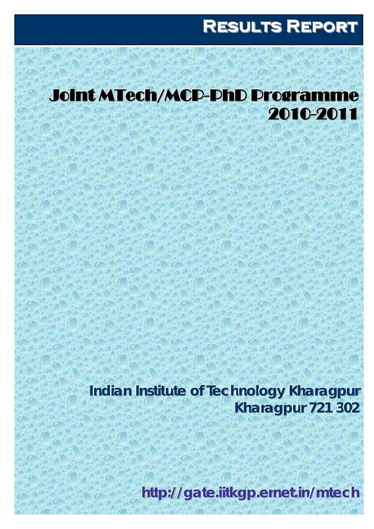 Results ReportJoint MTech/MCP-PhD Programme                      2010-2011   Indian Institute of Technology Kharagpur     ...