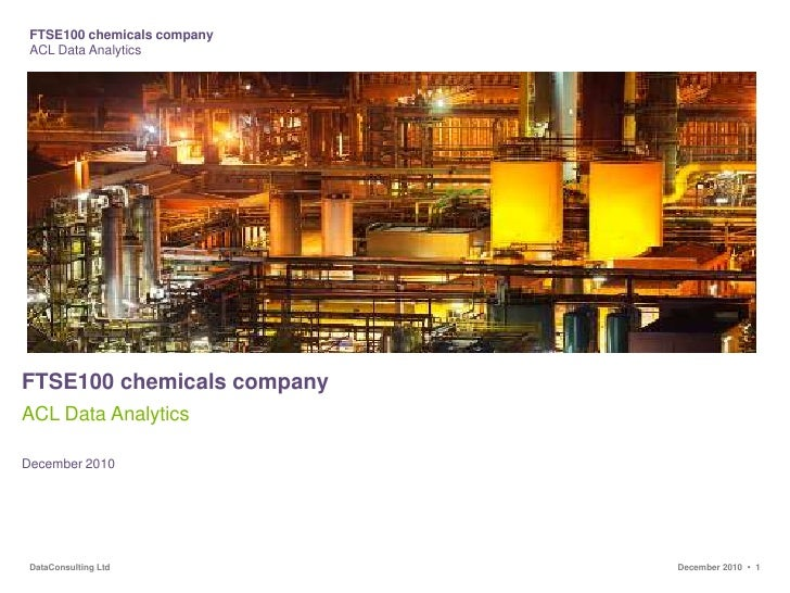 FTSE100 chemicals company<br />ACL Data Analytics<br />December 2010<br />