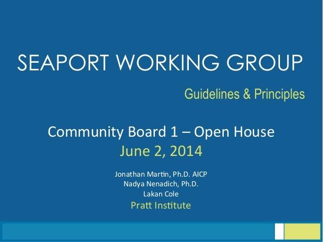 Community  Board  1  –  Open  House   June  2,  2014      Jonathan  Mar<n,  Ph.D.  AICP   Nady...
