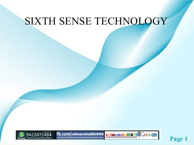 Page 1 SIXTH SENSE TECHNOLOGY