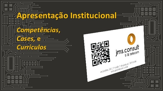 Apresentação Institucional Competências, Cases, e Currículos