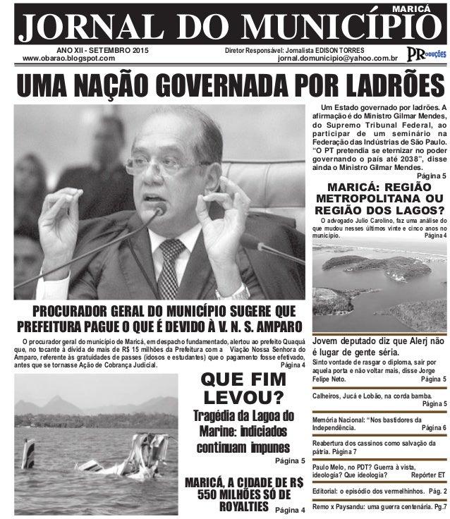 ANO XII - SETEMBRO 2015 Diretor Responsável: Jornalista EDISON TORRES JORNAL DO MUNICÍPIO MARICÁ www.obarao.blogspot.com j...
