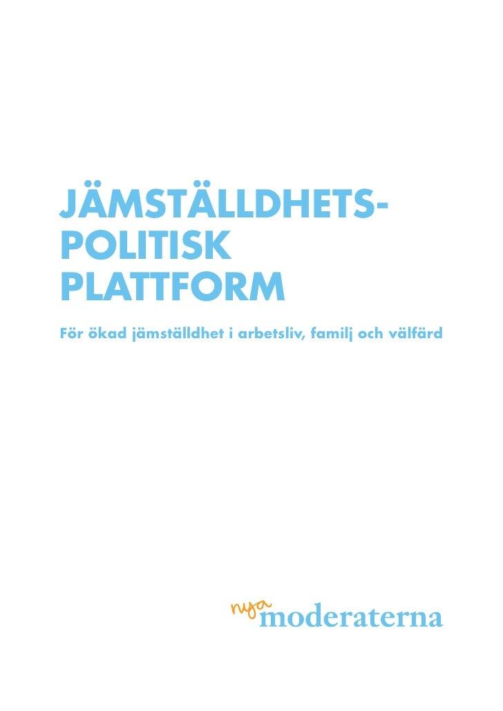 Jämställdhets- politisk plattform för ökad jämställdhet i arbetsliv, familj och välfärd