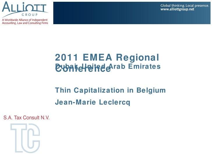 2011 EMEA RegionalDubai, United Arab EmiratesConferenceThin Capitalization in BelgiumJean-Marie Leclercq