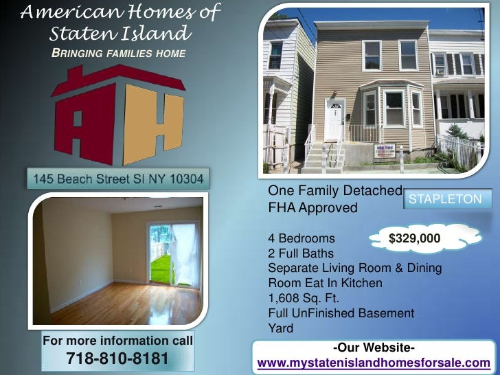 American Homes of Staten IslandBringing families home<br />145 Beach Street SI NY 10304<br />One Family Detached<br />FHA ...