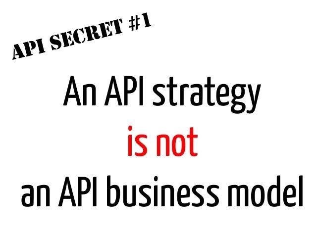 ET #1      I SECRA   P   An API strategy        is notan API business model