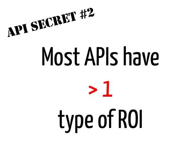 ET #2      I SECRA   P        Most APIs have             >1         type of ROI