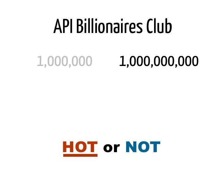 API Billionaires Club1,000,000    1,000,000,000    HOT or NOT