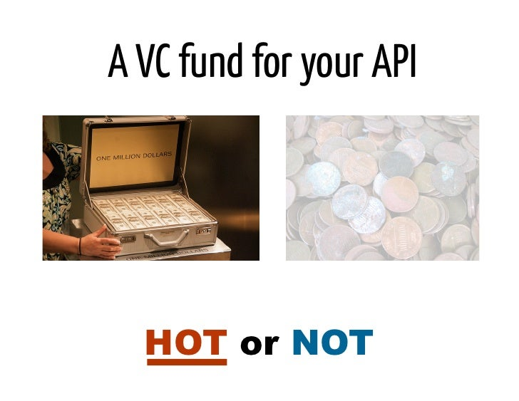 A VC fund for your API  HOT or NOT