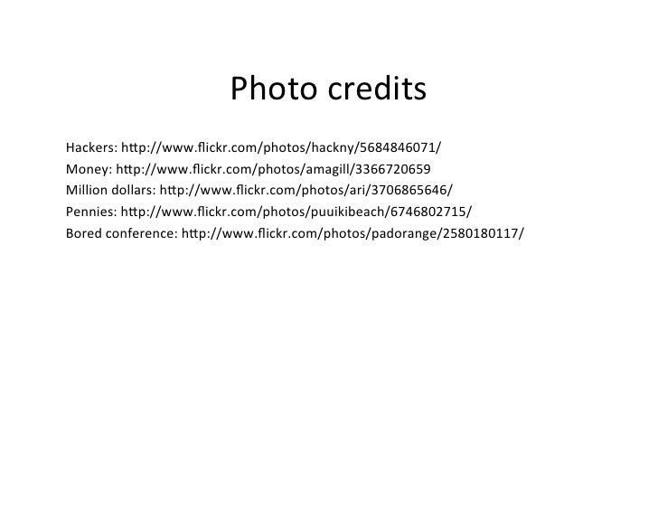 Photo credits Hackers: hXp://www.flickr.com/photos/hackny/5684846071/ Money: hXp://www.flickr.com/photos/amagill/3...