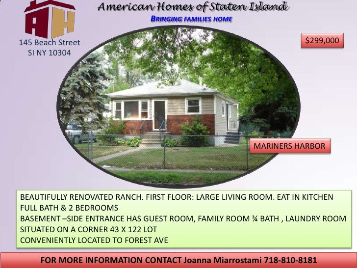 American Homes of Staten IslandBringing families home<br />$299,000<br />145 Beach Street <br />SI NY 10304<br />MARINERS ...